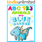 My First Animals ABC and 123 with Blue Dragon picture book: Learning to Count Numbers and Alphabet for Toddler and Preschool