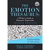 The Emotion Thesaurus: A Writer's Guide to Character Expression (Second Edition): 1 (Writers Helping Writers Series)