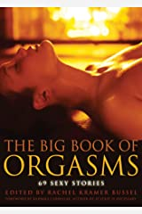 The Big Book of Orgasms: 69 Sexy Stories Kindle Edition