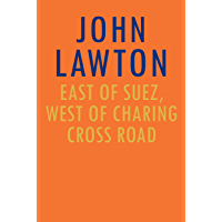 East of Suez, West of Charing Cross Road (English Edition)