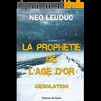 La prophétie de l'âge d'or: Désolation
