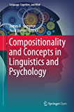 Compositionality and Concepts in Linguistics and Psychology (Language, Cognition, and Mind Book 3) (English Edition)