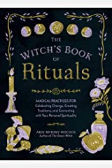 The Witch's Book of Rituals: Magical Practices for Celebrating Change, Creating Traditions, and Connecting with Your Personal Spirituality Gebundene Ausgabe