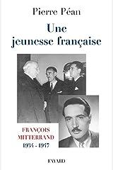 Une jeunesse française : François Mitterrand, 1934-1947 (Documents) Format Kindle