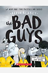 The Bad Guys in the Baddest Day Ever Paperback