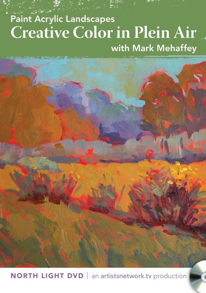 Paint Acrylic Landscapes: Creative Color in Plein Air [Edizione: Regno Unito]