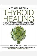Medical Medium Thyroid Healing: The Truth Behind Hashimoto's, Graves', Insomnia, Hypothyroidism, Thyroid Nodules & Epstein-Barr Hardcover