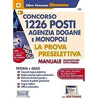 Concorso 1226 Posti Agenzia Dogane E MONOPOLI - La Prova Preselettiva - Manuale Completo Per Tutti I Profili - Con…