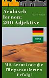 Arabisch lernen: 200 Adjektive / Vokabeln + effektive Lernstrategie - Wörterbuch: Arabien - Deutschland (Kinder…