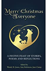 Merry Christmas, Everyone: A festive feast of stories, poems and reflections Kindle Edition