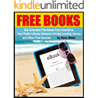 Free Books: Get Unlimited Free Kindle Books From OverDrive, Your Public Library, Amazon's Kindle Lending Library, and…