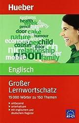 Großer Lernwortschatz Englisch: 15.000 Wörter zu 150 Themen - Erweiterte und aktualisierte Neuausgabe
