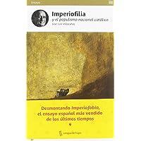 Imperiofilia y el populismo nacional-católico: Otra historia del imperio español