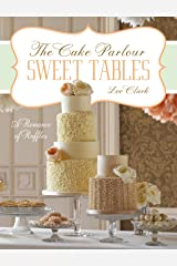 Sweet Tables - A Romance of Ruffles: A collection of sensuous desserts from Zoe Clark's The Cake Parlour Sweet Tables (Chapter Extracts) Kindle Edition