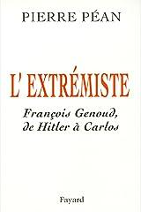 L'Extrémiste : François Genoud, de Hitler à Carlos (Documents) Format Kindle