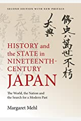 History and the State in Nineteenth-Century Japan: The World, the Nation and the Search for a Modern Past Kindle Edition