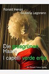 Die grasgrünen Haare - I capelli verde erba. Deutsch - Italienisch, Tedesco - Italiano Kindle Ausgabe
