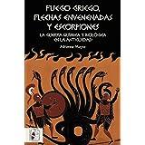Fuego griego, flechas envenenadas y escorpiones: Guerra química y bacteriológica en la Antigüedad: 6 (Historia Antigua)