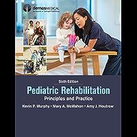 Pediatric Rehabilitation: Principles and Practice (English Edition)