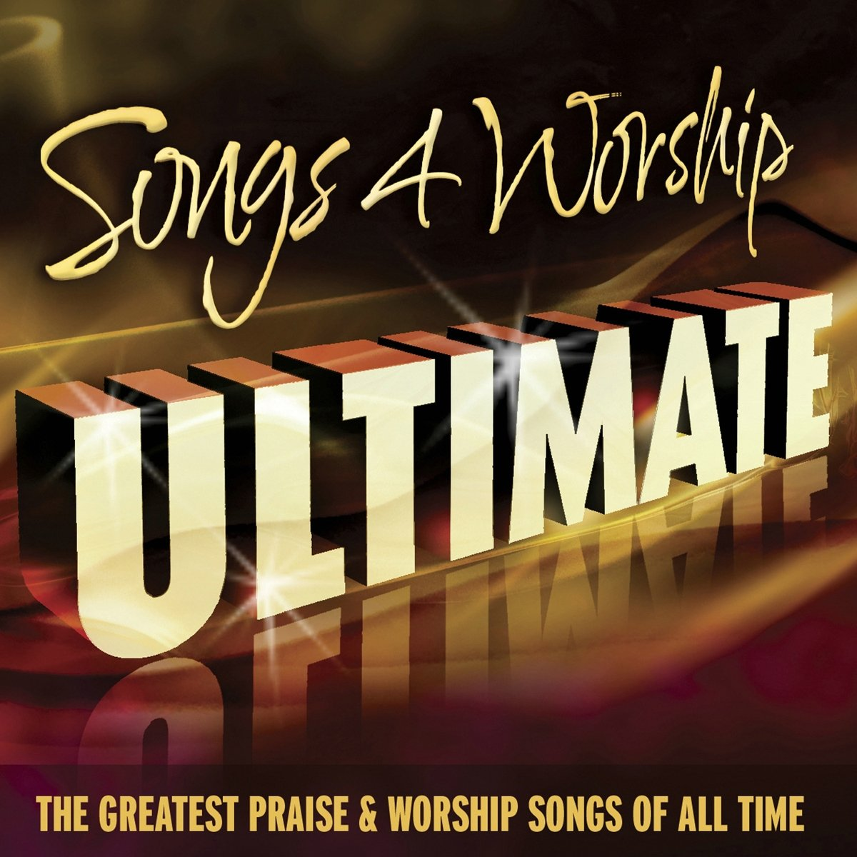 Songs 4 Worship: Ultimate Collection