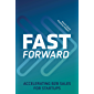 Fast Forward: Accelerating B2B Sales for Startups (English Edition)
