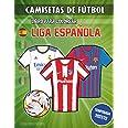 Camisetas de futbol. Libro para colorear (Liga española): Libro para colorear con todas las camisetas de los equipos de prime