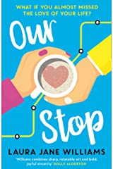 Our Stop: The bestselling feel-good love story you need to read in 2019 Kindle Edition
