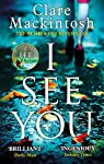 I See You: The Number One Sunday Times Bestseller: Clare Mackintosh