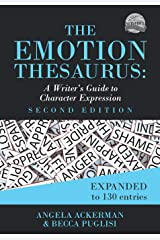 The Emotion Thesaurus: A Writer's Guide to Character Expression (Second Edition) Paperback