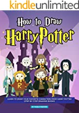How to Draw Harry Potter: Learn to Draw Your Favorite Characters from Harry Potter (Step-by-Step Drawing Books)