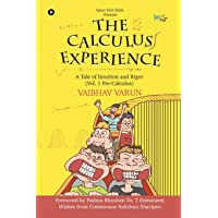 The Calculus Experience: A tale of Intuition and Rigor (Vol. 1 Pre-Calculus)