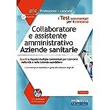 I Test Commentati per Il Concorso Collaboratore e Assistente Amministrativo Aziende Sanitarie: Quesiti a risposta multipla co