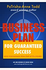 Business Plan for Guaranteed Success: Rock Your Business From Start-Up To Six Figures (Life and Business by Design Book 2) Kindle Edition