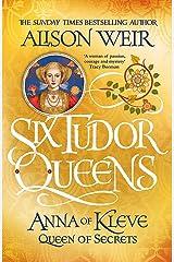 Six Tudor Queens: Anna of Kleve, Queen of Secrets: Six Tudor Queens 4 Paperback