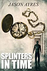 Splinters In Time (The Time Bubble) Paperback