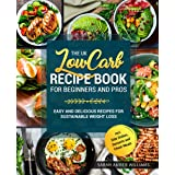 The UK Low Carb Recipe Book For Beginners and Pros: Easy and Delicious Recipes For Sustainable Weight Loss incl. Side Dishes,
