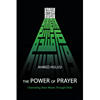 The Power of Prayer (Channeling Brain Waves Through Dhikr) (English Edition)