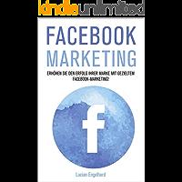 Facebook Marketing: Erhöhen Sie den Erfolg Ihrer Marke mit gezieltem Facebook-Marketing! (Facebook, Facebook Marketing…