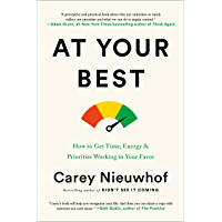 At Your Best: How to Get Time, Energy, and Priorities Working in Your Favor (English Edition)