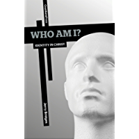 Who Am I? Identity In Christ (English Edition)