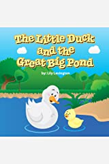 The Little Duck and The Great Big Pond (Fun Rhyming Children's Books) Kindle Edition