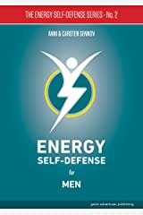Energy Self-Defense for Men (The Energy Self-Defense Series Book 2) Kindle Edition