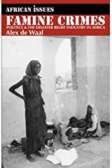 Famine Crimes: Politics and the Disaster Relief Industry in Africa (African Issues) (African Issues, 6) Paperback