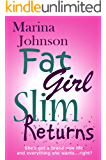 Fat Girl Slim Returns: She's got a brand new life and everything she wants ...right?