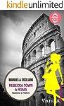 Rebecca Town a Roma: Passione e mistero