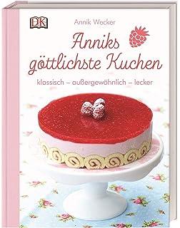 Anniks Lieblingskuchen Amazon De Wecker Annik Bucher