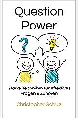 Question Power: Starke Techniken für effektives Fragen & Zuhören Kindle Ausgabe