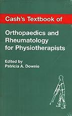 Cash's Textbook of Orthopaedics and Rheumatology for Physiotherapists