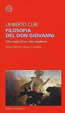 Filosofia del Don Giovanni. Alle origini di un mito moderno. Ediz. ampliata