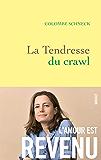 La tendresse du crawl : roman (Littérature Française)